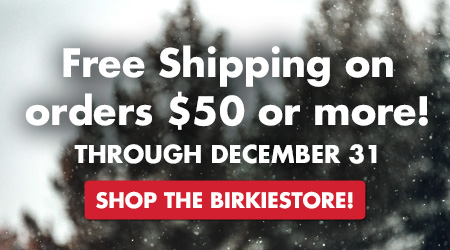 Free Shipping on orders $50 or more through Dec 31! Shop the BirkieStore!