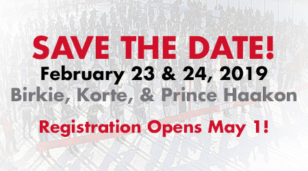 SAVE THE DATE! Feb. 23 and 24, 2019 - Birkie, Korte, and Prince Haakon - Registration Opens May 1!