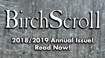 Birch Scroll - 2018/2019 Annual Issue! Read Now!