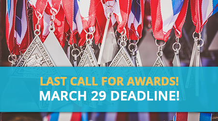 Last Call for Awards! March 29 Deadline!