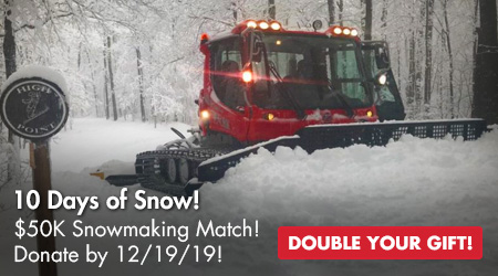 10-Days of Snow! Double Your Gift! $50K Snowmaking Match! Donate by 12/19/19!