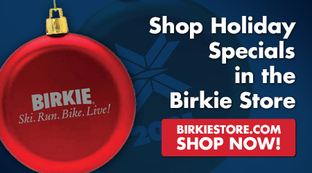 Shop Holiday Specials in the Birkie Store - Shop Now!