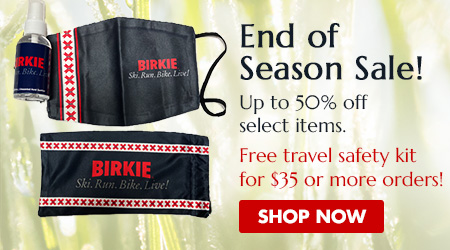 End of Season Sale! Up to 50% off select items. Free travel safety kit for $35 or more orders! Shop the Birkie Store Now!
